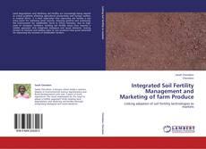 Portada del libro de Integrated Soil Fertility Management and Marketing of farm Produce