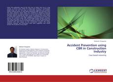 Bookcover of Accident Prevention using CBR in Construction Industry