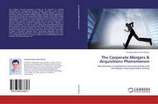 Couverture de The Corporate Mergers & Acquisitions Phenomenon