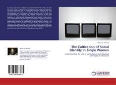 Copertina di The Cultivation of Social Identity in Single Women