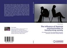 Bookcover of The influence of feminist communication in transforming society