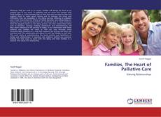 Bookcover of Families, The Heart of Palliative Care