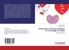 Bookcover of Outcomes of Surgical Repair of Tetralogy of Fallot