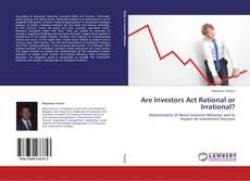 Bookcover of Are Investors Act Rational or Irrational?
