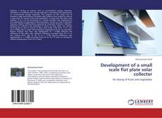 Portada del libro de Development of a small scale flat plate solar collector