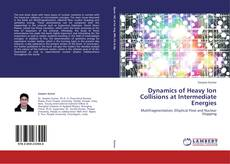 Bookcover of Dynamics of Heavy Ion Collisions at  Intermediate Energies