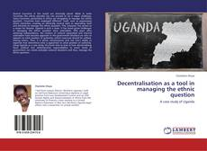 Bookcover of Decentralisation as a tool in managing the ethnic question