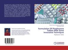 Buchcover von Formulation Of Pioglitazone Tablets With Some Innovative Techniques