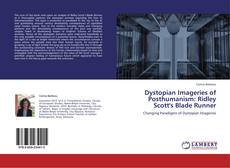Bookcover of Dystopian Imageries of Posthumanism: Ridley Scott's Blade Runner