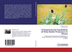 Entrepreneurial Capabilities of Shea Butter Processors in Ghana kitap kapağı