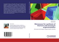 Bookcover of Microwave for synthesis of titanium and zirconium organometallics