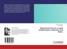 Bookcover of Manufacturing of a rapid solidification materials and fibers