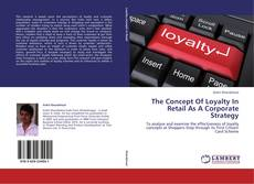 Bookcover of The Concept Of Loyalty In  Retail As A Corporate  Strategy