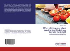 Обложка Effect of intra-row plant spacing and Variety on tomato fruit yield