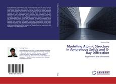 Copertina di Modelling Atomic Structure in Amorphous Solids and X-Ray Diffraction
