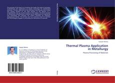 Bookcover of Thermal Plasma Application in Metallurgy