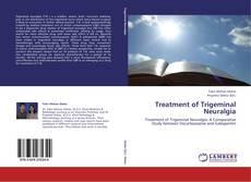 Borítókép a  Treatment of Trigeminal Neuralgia - hoz