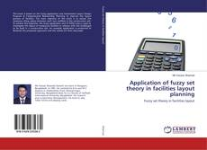 Bookcover of Application of fuzzy set theory in facilities layout planning