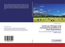 Bookcover of Land use changes and consequent problems of land degradation