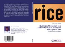 Nutritional Requirements and Performance Indices of New Upland Rice kitap kapağı