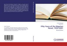 Bookcover of Fifty Years of the Nigerian Novel, 1952-2001