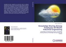 Portada del libro de Knowledge Sharing Among Employees Of Mesfin Industrial Engineering