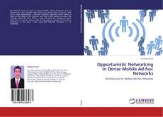 Bookcover of Opportunistic Networking in Dense Mobile Ad-hoc Networks