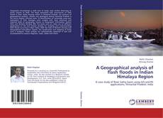 Portada del libro de A Geographical analysis of flash floods in Indian Himalaya Region