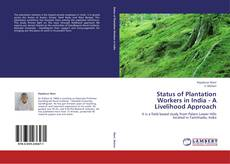 Bookcover of Status of Plantation Workers in India -         A Livelihood Approach