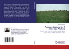 Bookcover of Teresian Leadership: A Historical Analysis