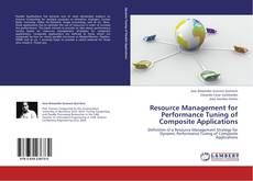 Bookcover of Resource Management for Performance Tuning of Composite Applications