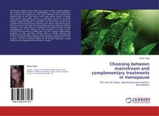 Bookcover of Choosing between mainstream and complementary treatments in menopause