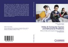 Bookcover of Video & Computer Games and  Behavioral Problems