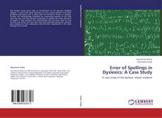 Couverture de Error of Spellings in Dyslexics: A Case Study