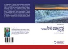 Copertina di Some words about fundamental problems of physics