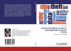 Criminal Profiling: A tool in investigating computer crimes kitap kapağı