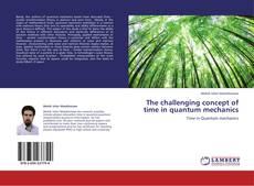 Copertina di The challenging  concept of time in quantum mechanics