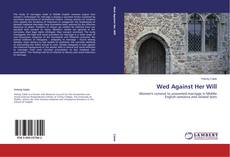 Bookcover of Wed Against Her Will