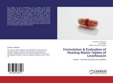 Copertina di Formulation & Evaluation of  Floating Matrix Tablets of Levofloxacin