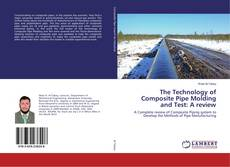Обложка The Technology of Composite Pipe Molding and Test: A review