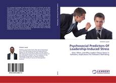 Capa do livro de Psychosocial Predictors Of Leadership-Induced Stress