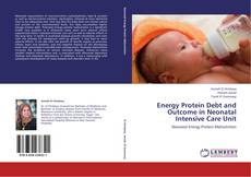 Couverture de Energy Protein Debt and Outcome in Neonatal Intensive Care Unit