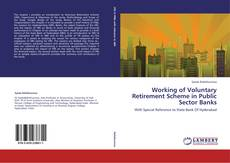 Working of  Voluntary Retirement Scheme  in Public Sector Banks的封面