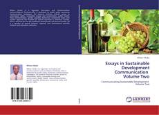 Bookcover of Essays in Sustainable Development Communication   Volume Two