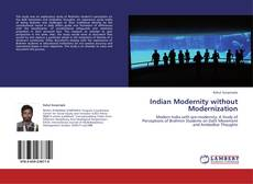 Bookcover of Indian Modernity without Modernization