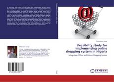 Couverture de Feasibility study for implementing online shopping system in Nigeria