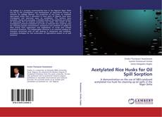 Copertina di Acetylated Rice Husks for Oil Spill Sorption