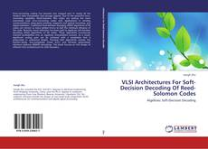Bookcover of VLSI Architectures For Soft-Decision Decoding Of Reed-Solomon Codes
