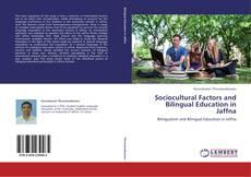 Bookcover of Sociocultural Factors and Bilingual Education in Jaffna