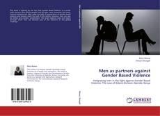 Couverture de Men as partners against Gender Based Violence